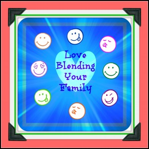 Love Blending Your Family